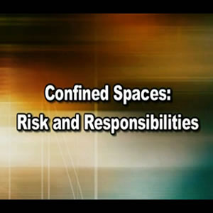 Confined Space: Risk and Responsibilities